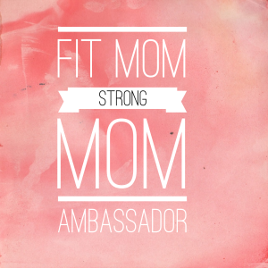 I'm a Fit Strong Mom!