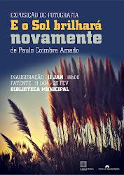 """EXPOSIÇÃO DE FOTOGRAFIA """"E O SOL BRILHARÁ NOVAMENTE"""" DE PAULO COIMBRA AMADO"""