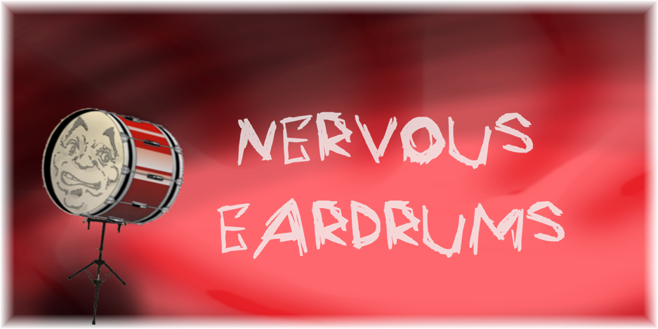 Nervous Eardrums