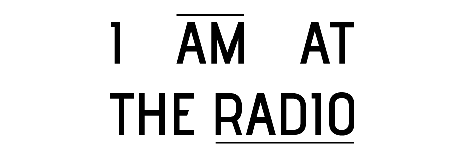 I am at the Radio