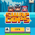 [iOS Hack] Swap Cops Unlimited Coins v1.0