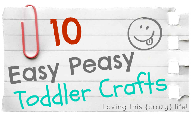 Loving this crazy life 10 Easy Afternoon Crafts for the Munchkins