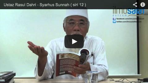 Ustaz Rasul Dahri – Syarhus Sunnah ( siri 12 )