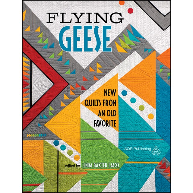 Flying Geese- NEW QUILTS FROM AN OLD FAVORITE