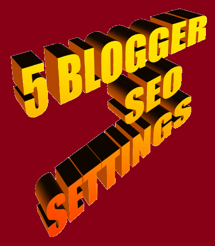 SEO Settings Basics for Blogger Blogs For better search results