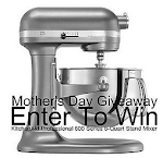 Mother's Day Giveaway Kitchen Aid Mixer Sign Up
