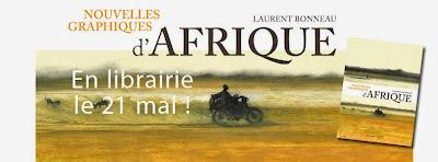 Nouvelles graphiques d'Afrique de Laurent Bonneau : découvrir l'album