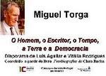 MIGUEL TORGA - o Homeme, o Escritor e o Tempo