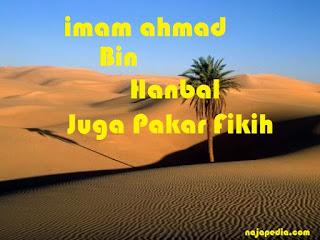 Imam Ahmad Bin Hanbal Juga Pakar Fikih