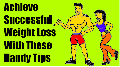Achieve Successful Weight Loss With These Handy Tips