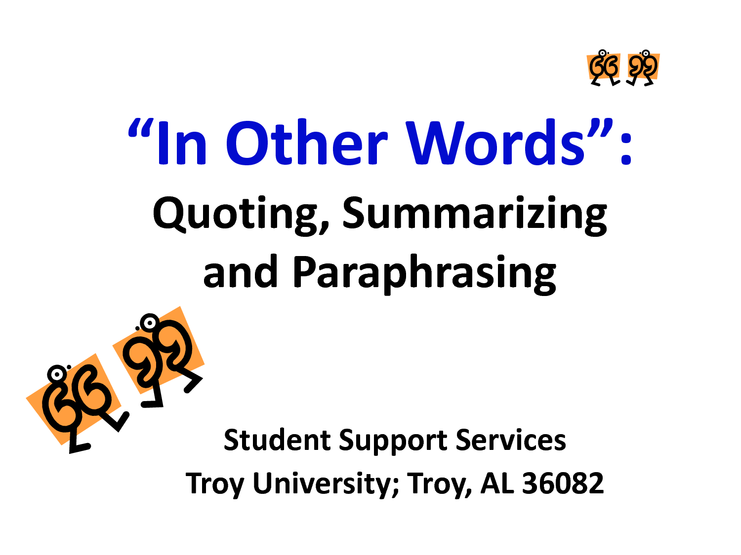 quoting summarizing and paraphrasing sources There are three ways of incorporating source information into your own writing: summary, paraphrase, and direct quotation when you summarize or paraphrase, you restate in your own words the idea(s) of another speaker or writer.