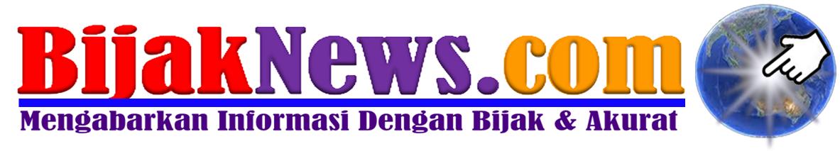 BijakNews.com: Mengabarkan Informasi Dengan Bijak dan Akurat