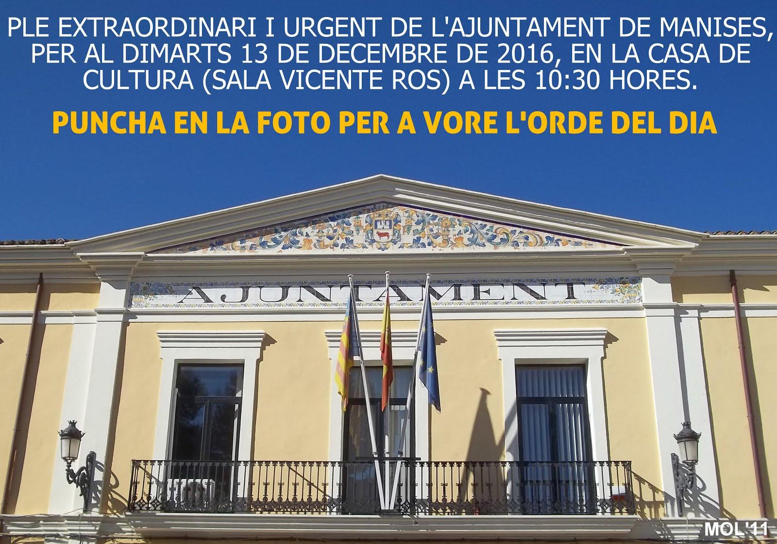 13.12.16 PLENO EXTRAORDI- NARIO Y URGENTE DEL AYTO. DE MANISES. DICIEMBRE 2016