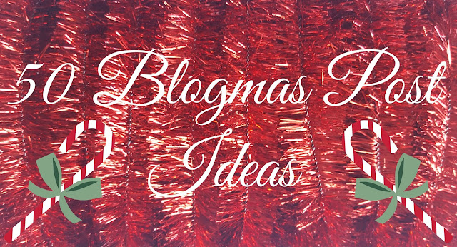 50 Blogmas Post Ideas