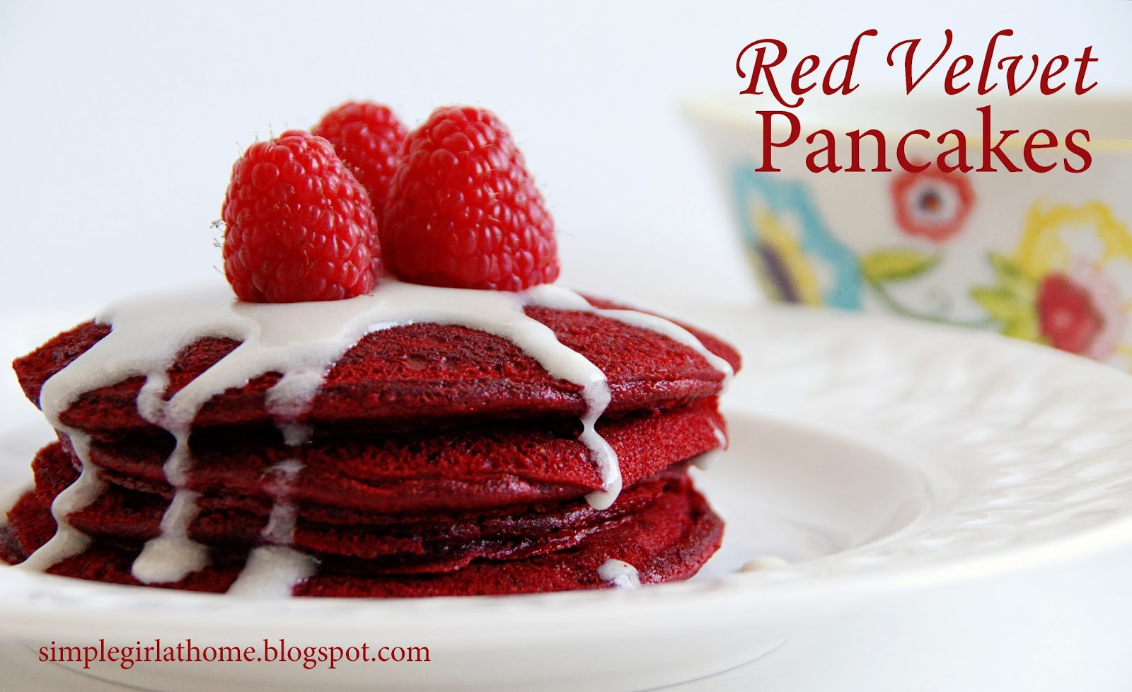 Simple Girl: Red Velvet Pancakes with Cream Cheese Syrup