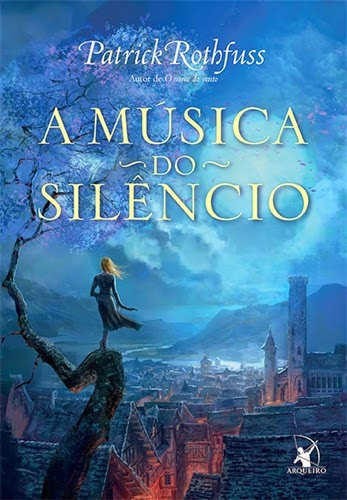 A Música do Silêncio - Patrick Rothfuss