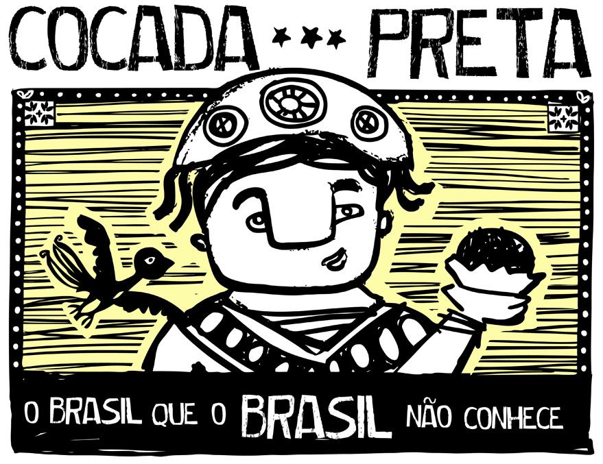 Cocada Preta | O Brasil que o Brasil não conhece