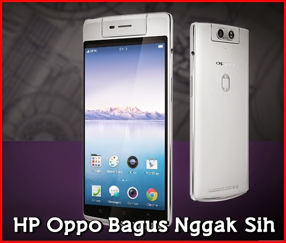 handphone oppo bagus tidak android oppo bagus tidak