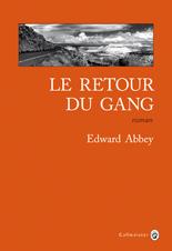 http://www.gallmeister.fr/livres/fiche/59/abbey-edward-le-retour-du-gang
