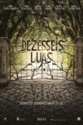 Dezesseis Luas - Dublado - Filmes Online