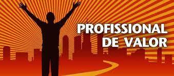 Seja um profissional de valor!