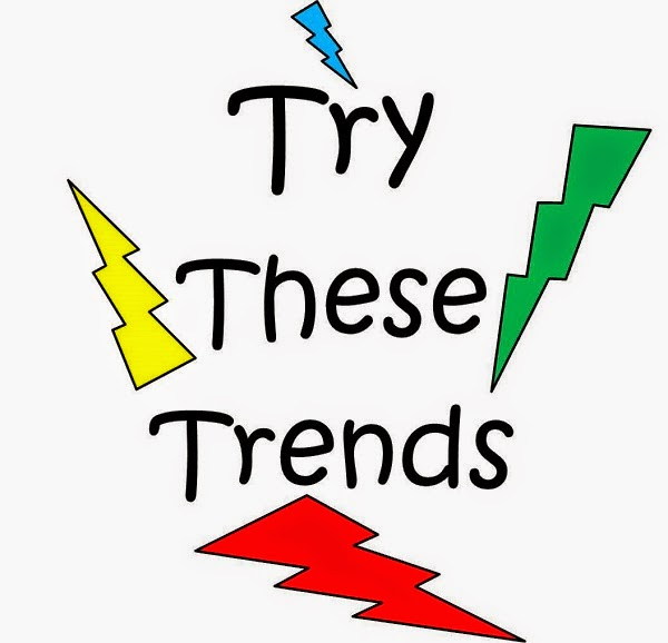 Try These Trends