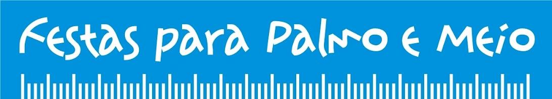 FESTAS para PALMO e MEIO - Festas para Crianças