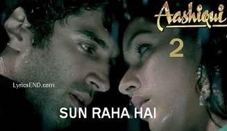 Sun Raha Hai Lyrics - Aashiqui 2