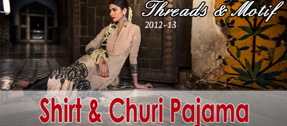Traditional Shirt with Churi Pajama | Threads & Motif Collection 2012-2013 | Mughal Style Shirt for Girls