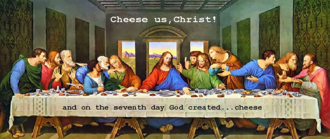 Cheese us, Christ!