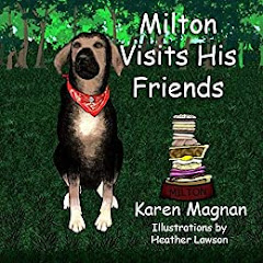 Milton Visits His Friends by  Karen Magnan (Author), Heather Lawson (Illustrator)