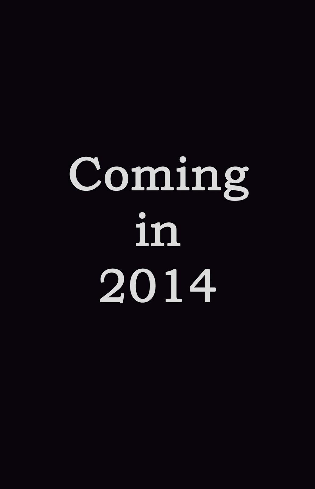 [Image: Coming2014.jpg]