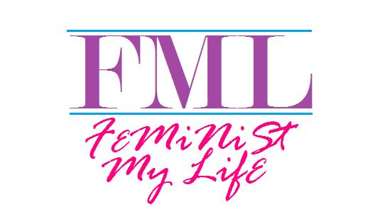 fml | feminist my life