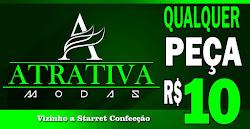 LOJA A ATRATIVA MODAS QUALQUER PEÇA R$ 10,00 Reais
