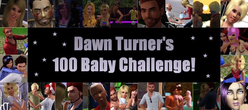 Dawn Turner's 100 Baby Challenge!
