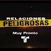 """Primer Promocional de """"Relaciones Peligrosas"""""""