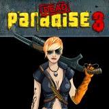 Dead Paradise 3 | Toptenjuegos.blogspot.com