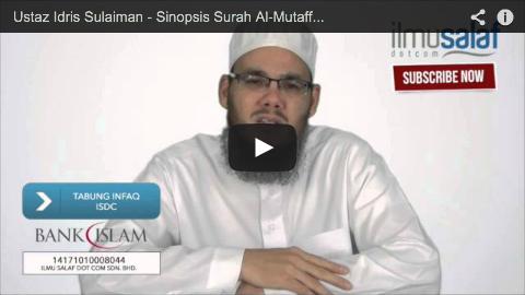 Ustaz Idris Sulaiman – Sinopsis Surah Al-Mutaffifin