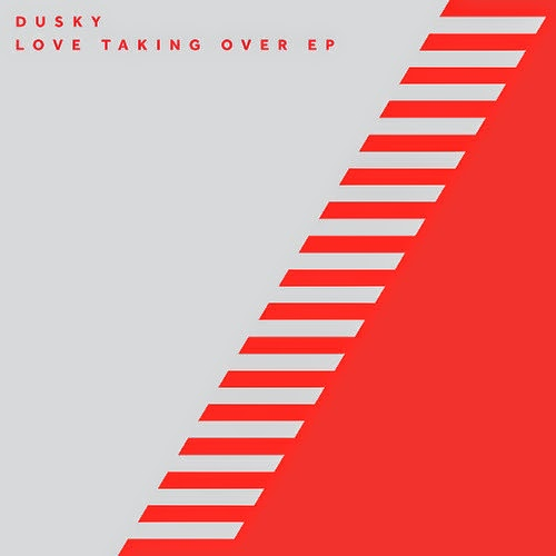 Dusky - Love Taking Over EP