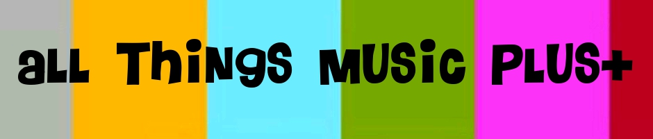 All Things Music Plus+