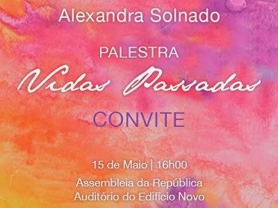 Alexandra Solnado, Vidas Passadas, Palestra, Assembleia da República