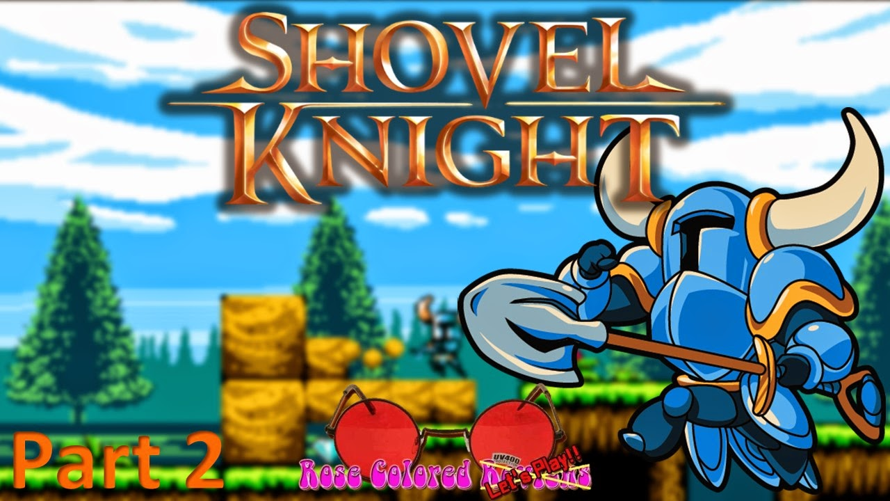 Because of a successful Kickstarter campaign, Shovel Knight was released for Wii U, 3DS and Steam