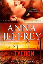 The Tycoon (Sons of Texas, Book 1) By Anna Jeffrey
