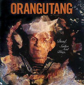 Orangutang - Dead Sailor Acid Blues