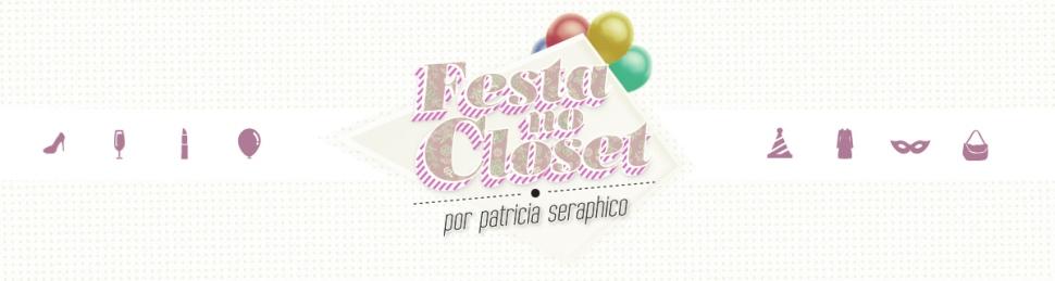 Festa no Closet