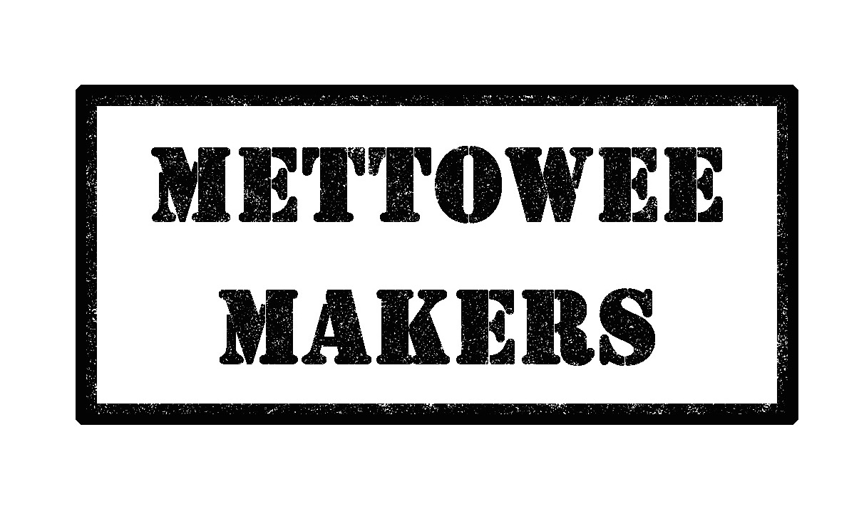 ~I am a Mettowee Maker~