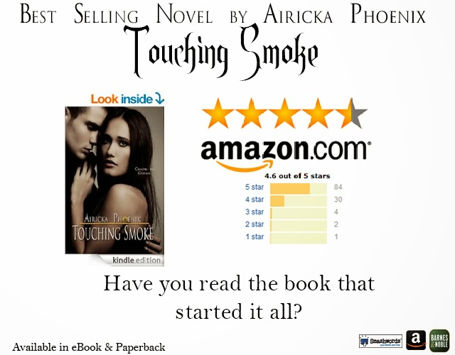 http://www.amazon.com/Touching-Smoke-Touch-Airicka-Phoenix-ebook/dp/B00F9A75JU/ref=la_B00906AGHM_1_2?s=books&ie=UTF8&qid=1395983308&sr=1-2