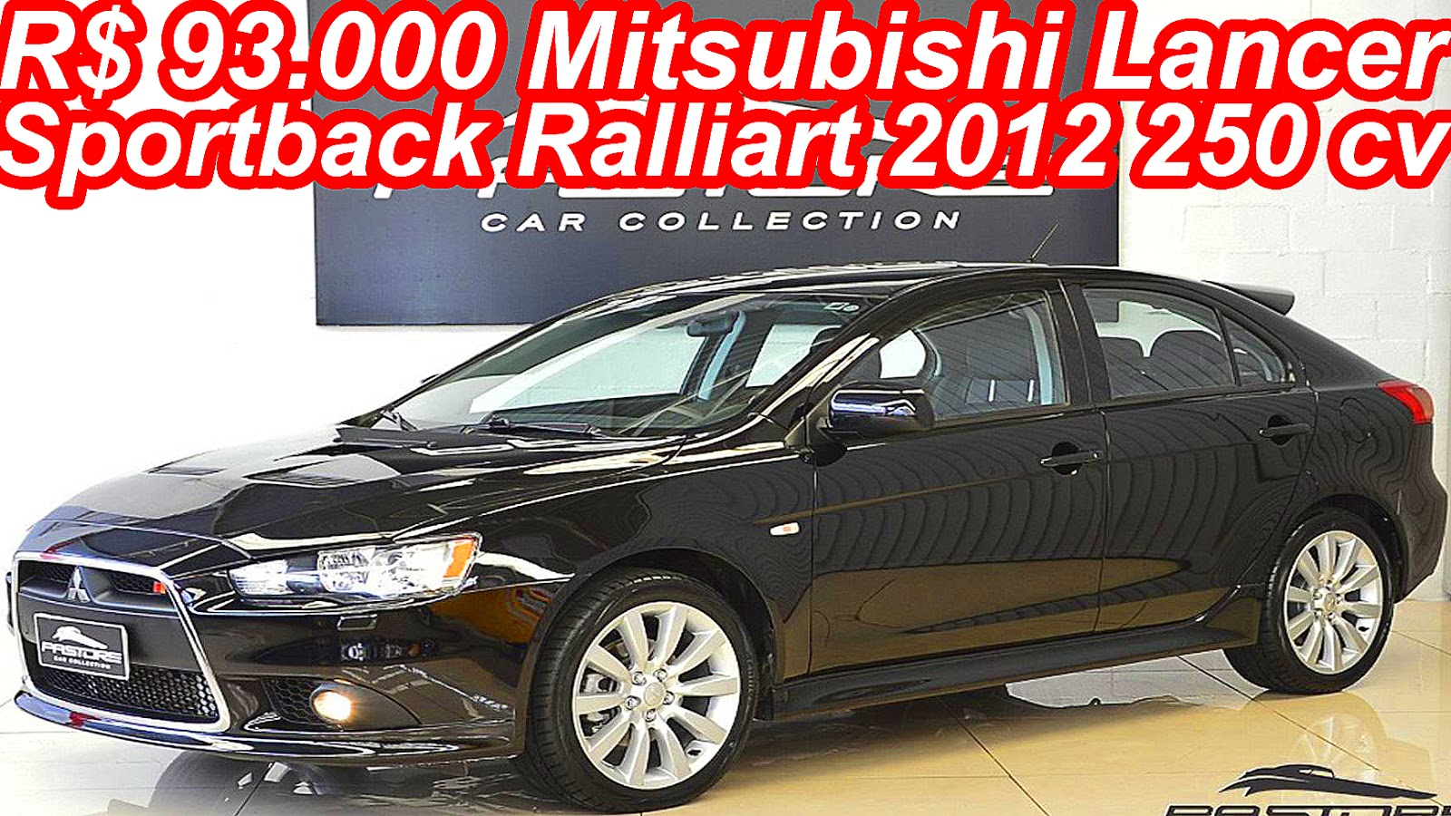PASTORE R$ 93.000 Mitsubishi Lancer Sportback Ralliart 2012 aro 18 4x4 AT6 2.0 Turbo 250 cv 35 ...