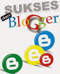 Cara Sukses Menjadi Jadi Blogger Google