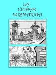La Ciudad Submarina